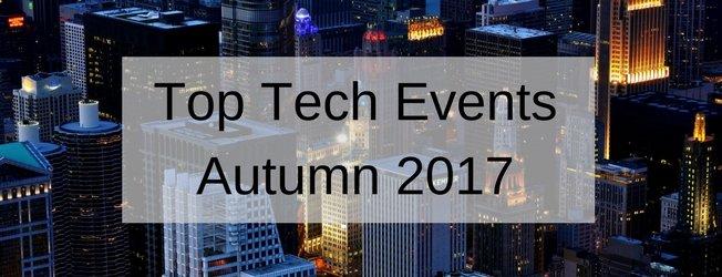 Top Tech Events Autumn 2017