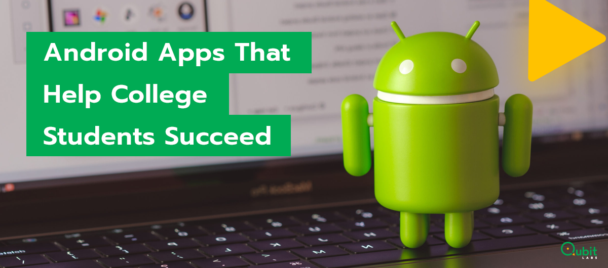 Android Apps That Help College Students Succeed
