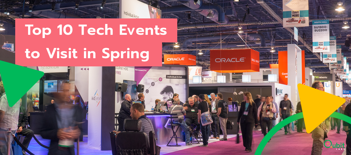 Top 10 Tech Events to Visit in Spring