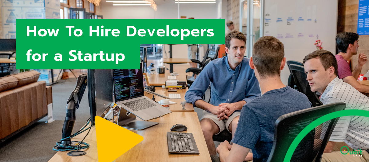 How To Hire Developers for a Startup