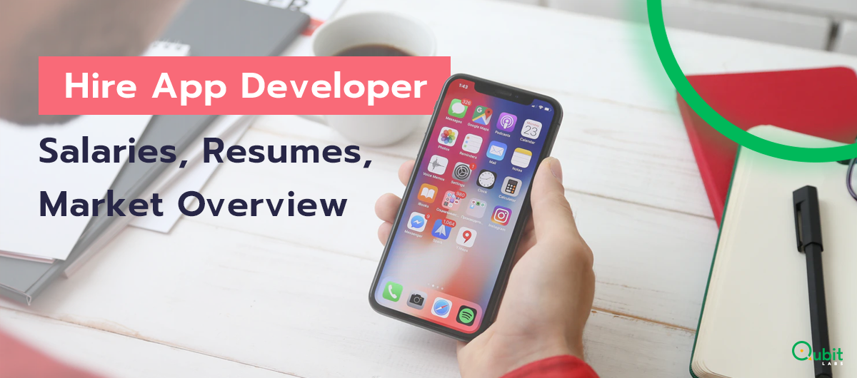 Hire App Developer: Salaries, Resumes, Market Overview