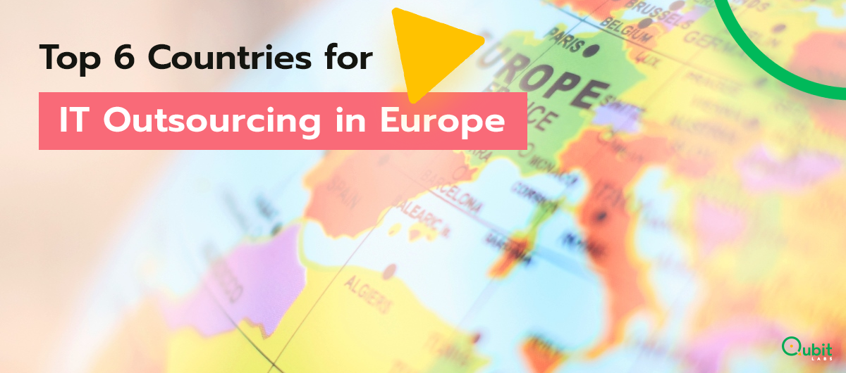 Top 6 Countries for IT Outsourcing in Eastern Europe