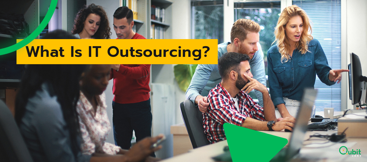 What Is Outsourcing? How Does IT Outsourcing Work?