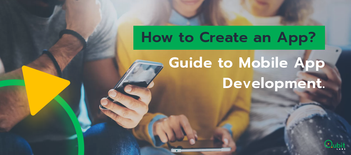 Guide to Mobile App Development. How to Create an App? (Updated for 2020)