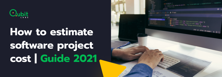 How to estimate software project cost
