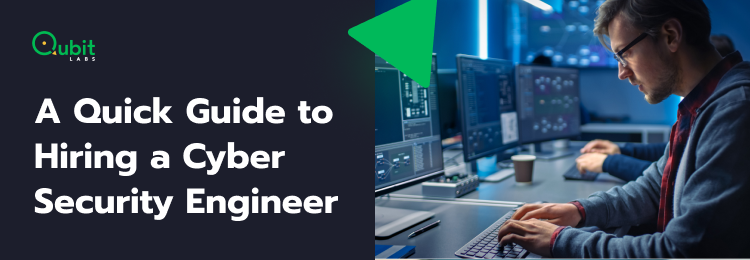 A Quick Guide to Hiring a Cyber Security Engineer
