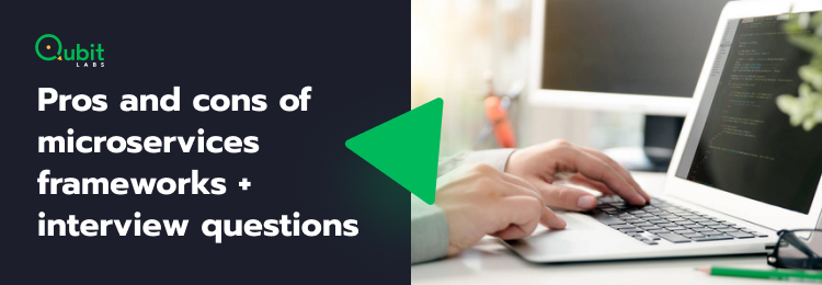 Pros and Cons of Microservices Frameworks + Interview Questions